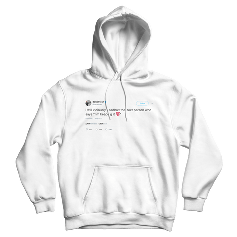 Daniel Tosh viciously headbut I'm keeping it 100 tweet on a white hoodie from Tee Tweets