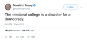 Donald Trump The Electoral College is a disaster for a democracy tweet