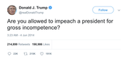 Donald Trump are you allowed to impeach a president for gross incompetence tweet from Tee Tweets