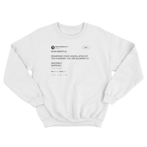 Eminem mad at Netflix for cancelling The Punisher tweet on a white crewneck sweater from Tee Tweets