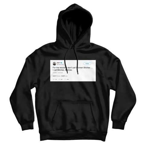 Ice T bitches tweet on a black hoodie from Tee Tweets