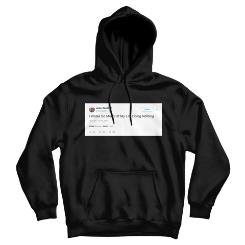 Jaden Smith waste so much of life doing nothing tweet on a black hoodie from Tee Tweets