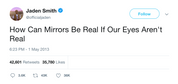 Jaden Smith how can mirrors be real if eyes aren't real tweet from Tee Tweets