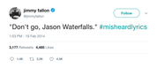 Jimmy Fallon don't go Jason Waterfalls TLC lyrics tweet from Tee Tweets
