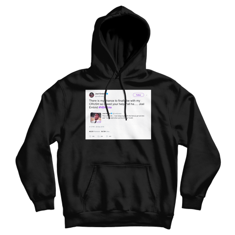 Joel Embiid chance to be with my crush tweet on a black hoodie from Tee Tweets