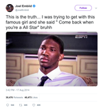 Joel-Embiid-this-is-the-truth-i-was-trying-to-get-with-this-famous-girl-she-said-come-back-when-youre-an-all-star-bruh-tweet-tee-tweets