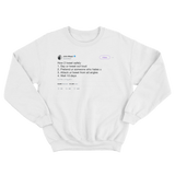 John Mayer how to tweet safely on a white crewneck sweatshirt from Tee Tweets