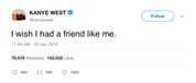 Kanye West I wish I had a friend like me tweet from Tee Tweets