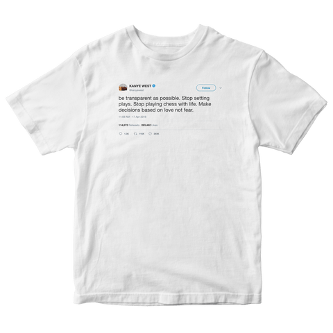 Kanye West make decision based on love not fear tweet on a white t-shirt from Tee Tweets