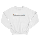 Kanye West my single greatest quality is I care tweet on a white crewneck sweater from Tee Tweets
