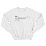 Kanye West I understand you dont like me but I need you to understand that I dont care white tweet sweater