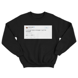 Kanye West no longer have a manger I can't be managed tweet on black sweatshirt from Tee Tweets