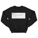 Kesha boys come and go Twitter is forever tweet on a black crewneck sweater from Tee Tweets