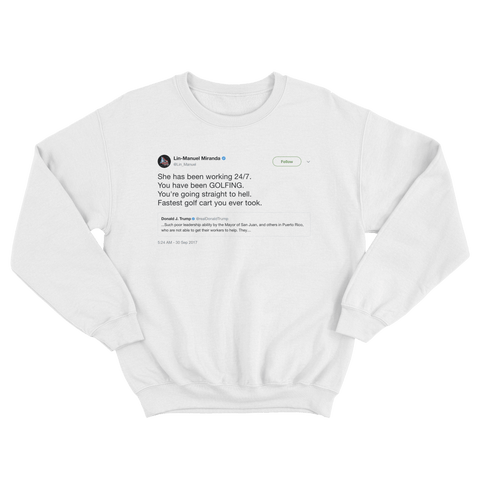 Lin-Manuel Miranda sends Trump on golf cart to hell tweet on white crewneck sweater from Tee Tweets