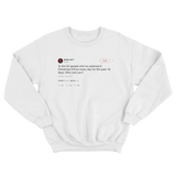 Netflix who hurt you tweet on a white crewneck sweater from Tee Tweets