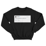 Nispey Hussle to love something is to suffer for it tweet on black crewneck sweater from Tee Tweets