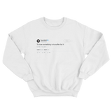 Nispey Hussle to love something is to suffer for it tweet on white crewneck sweater from Tee Tweets