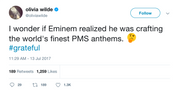 Olivia Wilde tweet I wonder if Eminem realized he was crafting the world's finest PMS anthems Tee Tweets