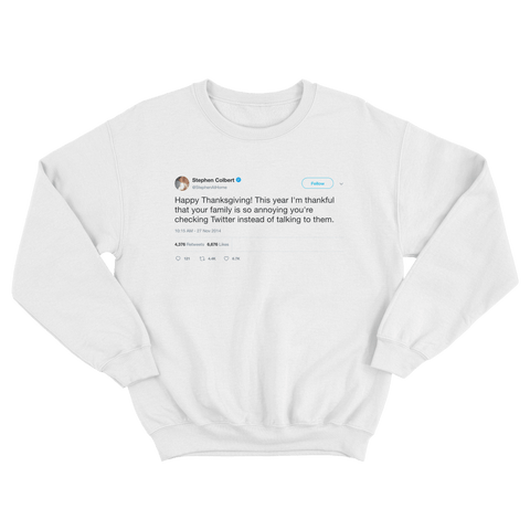 Stephen Colbert happy Thanksgiving tweet on a white crewneck sweater from Tee Tweets