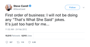 Steve-Carell-first-order-of-business-i-will-not-be-doing-any-thats-what-she-said-jokes-its-just-too-hard-for-me-tweet-tee-tweets