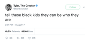 Tyler The Creator tell black kids they can be who they are tweet from Tee Tweets