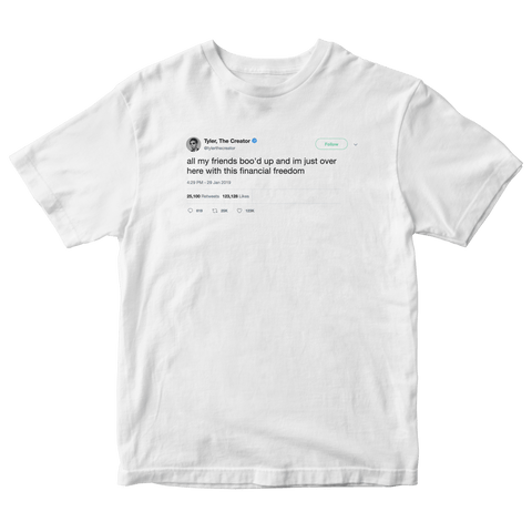 Tyler The Creator here I am with financial freedom tweet on a white t-shirt from Tee Tweets
