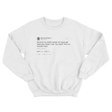 Tyler The Creator music too weird for radio tweet on a white crewneck sweater from Tee Tweets