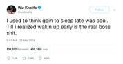 Wiz Khalifa waking up early is the real boss move tweet from Tee Tweets