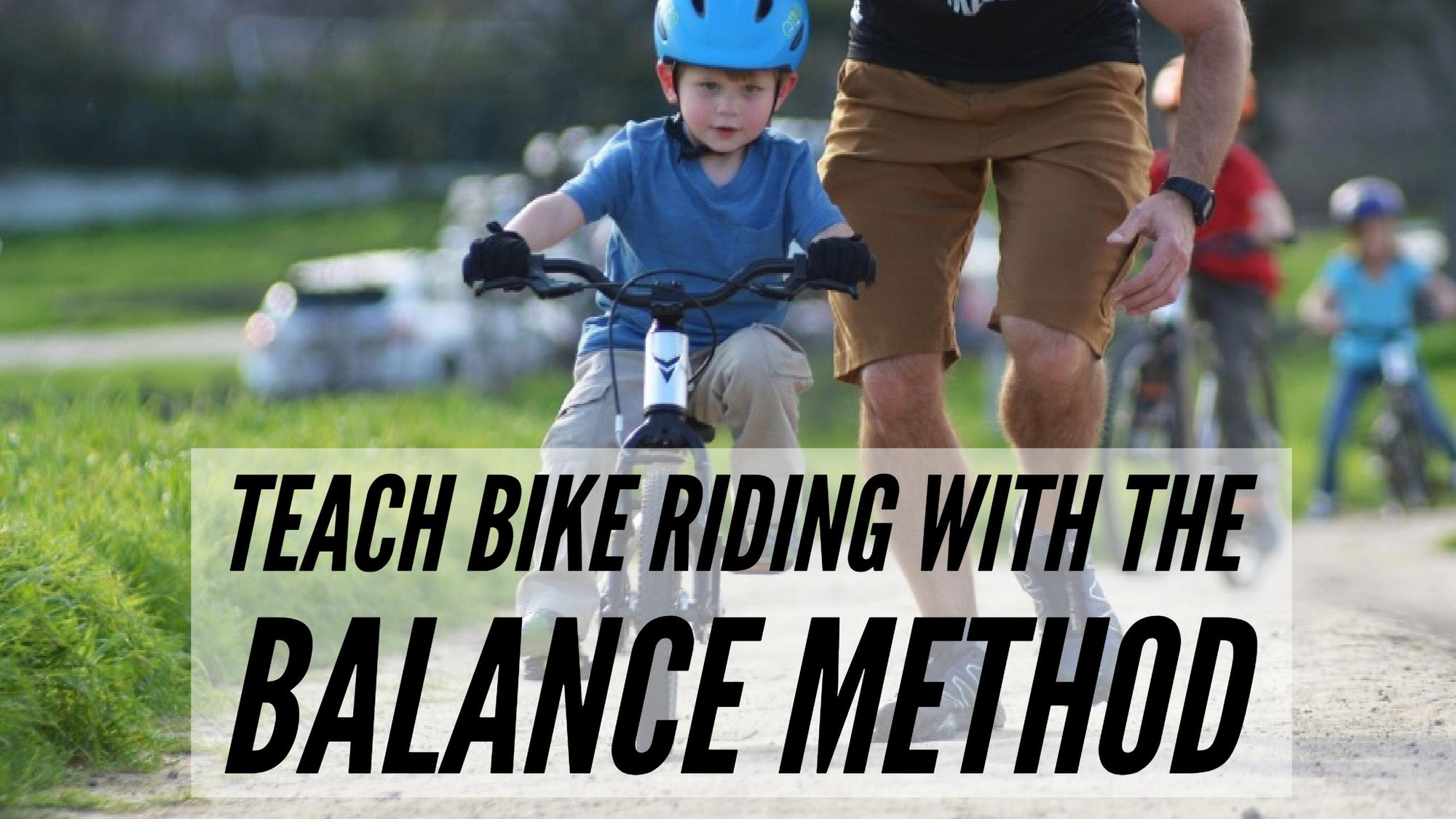 Teach a Kid to Ride a Bike by 3½ Years Old with The Balance Method™