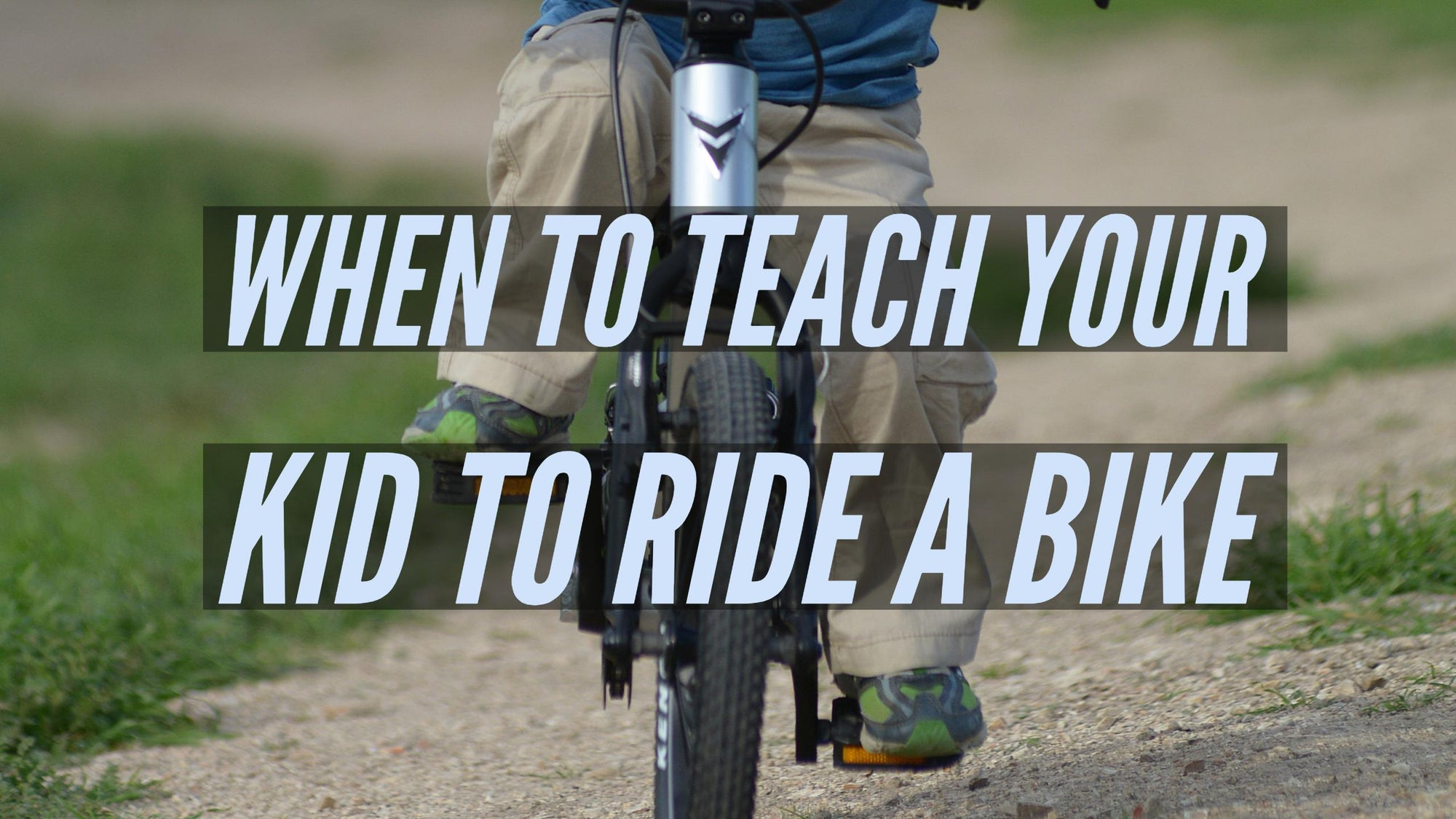 At what age should you teach a kid to ride a bike?