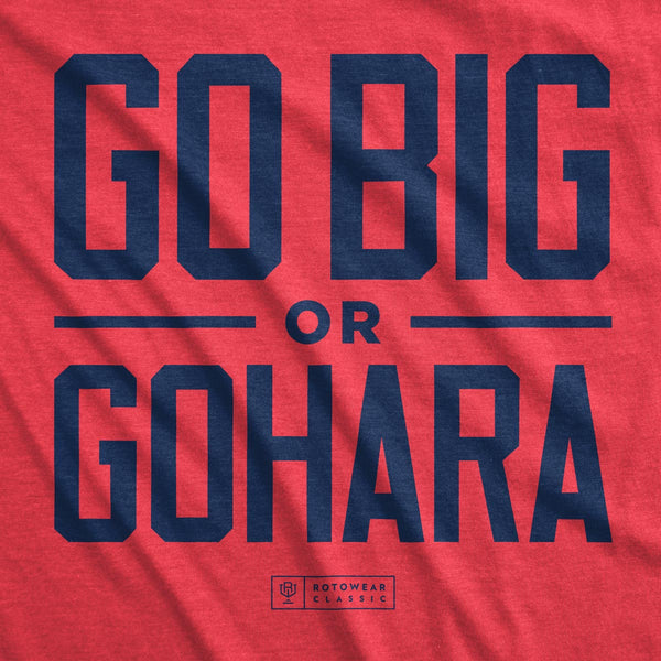 Go Big Or Gohara