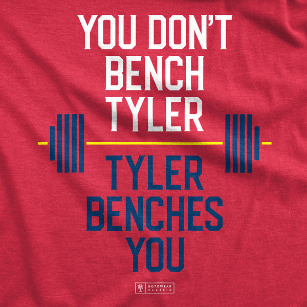 You Don't Bench Tyler