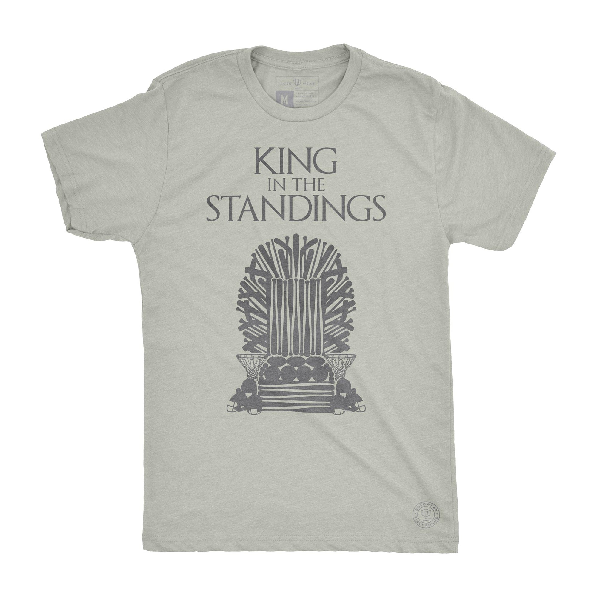 King In The Standings men's t-shirt by RotoWear for DFS players, fantasy football, fantasy baseball, fantasy hockey and fantasy basketball managers who are Game Of Thrones fans