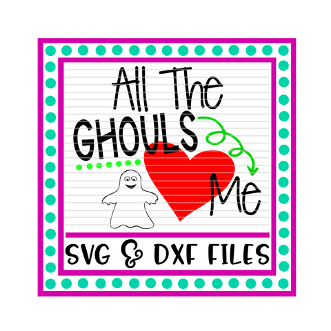 All The Ghouls Love Me * Valentine's Day