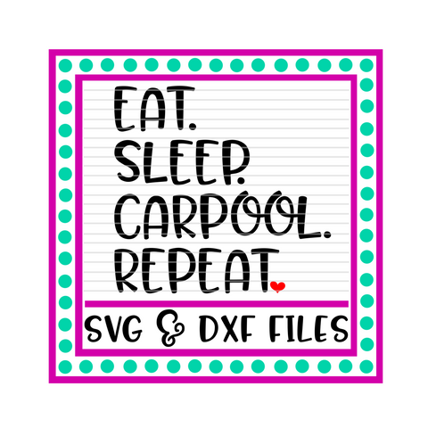 Eat. Sleep. Carpool. Repeat.