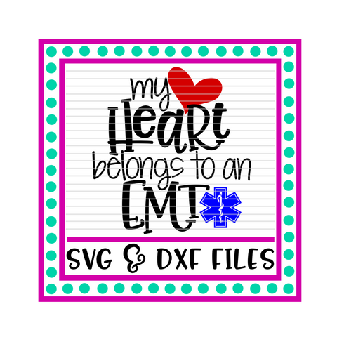 My Heart Belongs To An EMT