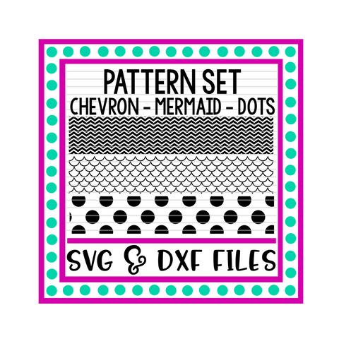 Pattern Set * Chevron * Mermaid * Polka Dots