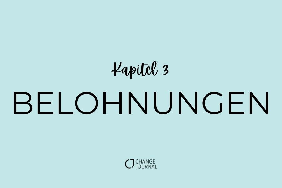Belohnungen Kapitel 3 Change Journal
