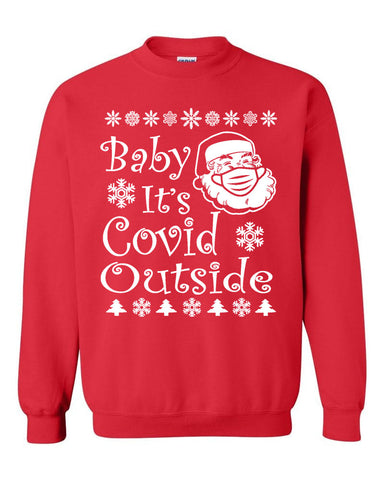 Baby, It's Covid Outside - Ugly Christmas Sweater