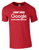 I don't need Google, My wife knows everything Tee