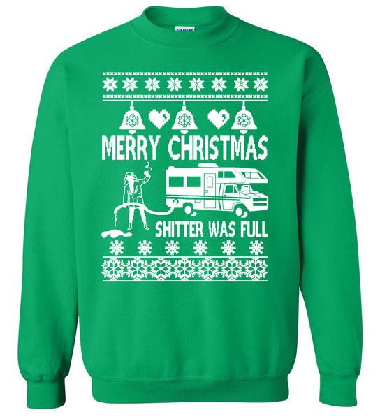 Sh*tter was Full - Ugly Christmas Sweater