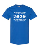 Father's Day 2020 - the one where I was quarantined shirt