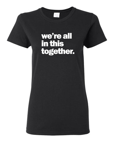 we're all in this together - Ladies Tee