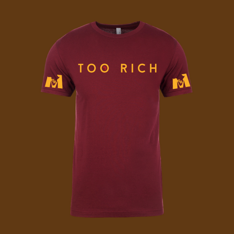 Too Rich Men's Tee - Maroon/Gold