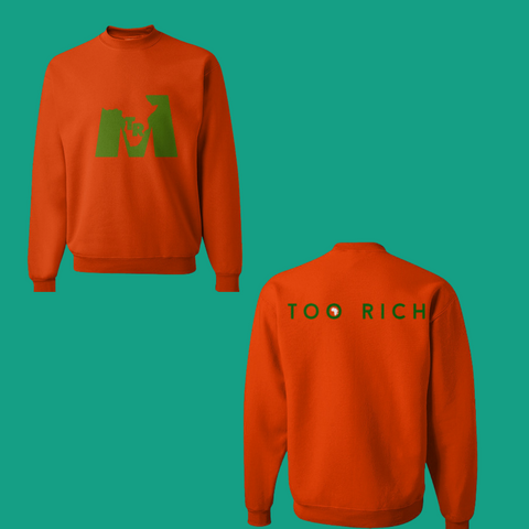 Too Rich Orange & Green Sweatshirt (Unisex)