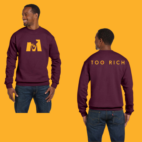 Too Rich Maroon and Gold Sweatshirt (Unisex)