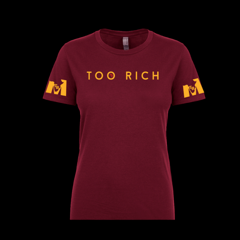 Too Rich Maroon and Gold Women's Tee