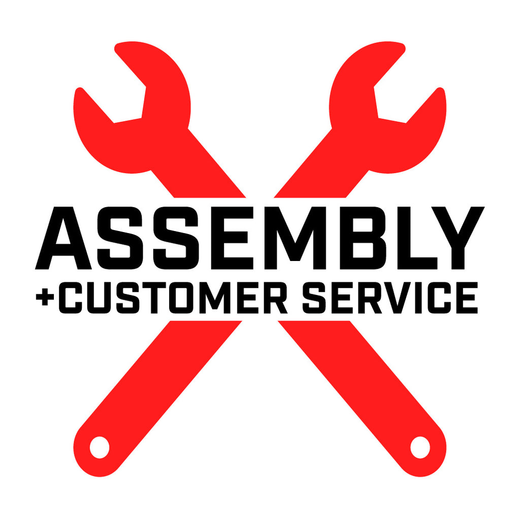 Assembly + Customer Service