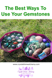 THE BEST WAYS TO USE YOUR GEMSTONES