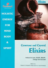 Gemstone & Crystal Elixirs. Potions for Love, Health, Wealth, Energy & Success.